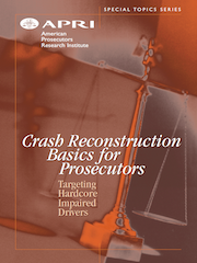 Crash Reconstruction Basics for Prosecutors